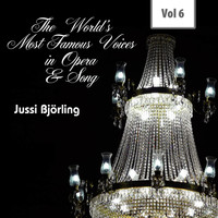Jussi Björling - The World's Most Famous Voices in Opera & Song, Vol. 6