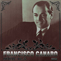 Francisco Canaro - Inéditos, Vol. 32