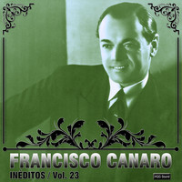Francisco Canaro - Inéditos, Vol. 23