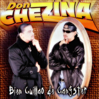 Don Chezina - Bien Guillao De Gangster