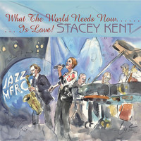 Stacey Kent - What the World Needs Now Is Love