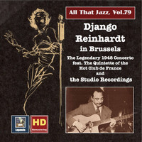 Django Reinhardt - All That Jazz, Vol. 79: Django Reinhardt in Brussels – The 1948 Concerto & The Studio Recordings