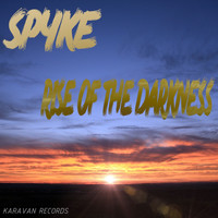 Spyke - Rise Of The Darkness