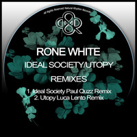 Rone White - Ideal Society / Utopy Remixes