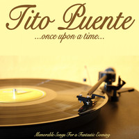 Tito Puente - Once Upon a Time