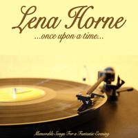 Lena Horne - Once Upon a Time