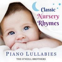 The O'Neill Brothers - Classic Nursery Rhymes: Piano Lullabies
