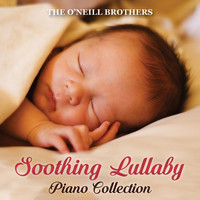 The O'Neill Brothers - Soothing Lullaby Piano Collection