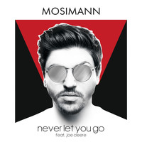 Mosimann - Never Let You Go (feat. Joe Cleere)
