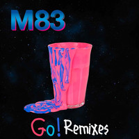 M83 - Go! (feat. Mai Lan) (Remixes)