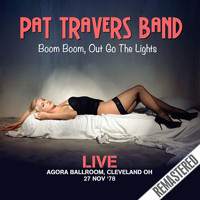 Pat Travers Band - Boom Boom, Out Go the Lights - Live: Agora Ballroom, Cleveland OH 27 Nov '78 (Remastered)