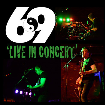 69 - 69 Live in Concert
