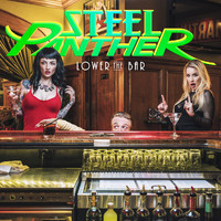 Steel Panther - Lower The Bar (Explicit)