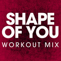 Power Music Workout - Shape of You - Single