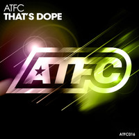 ATFC - That's Dope