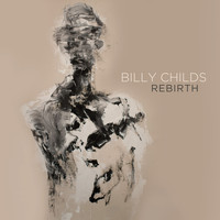 Billy Childs - Rebirth