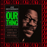 Joe Henderson - Our Thing (The Rudy Van Gelder Edition, Remastered, Doxy Collection)