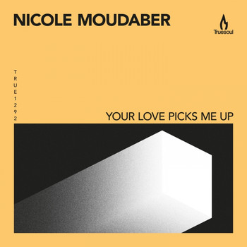 Nicole Moudaber - Your Love Picks Me Up