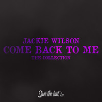 Jackie Wilson - Come Back to Me (The Collection)