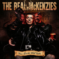 The Real McKenzies - Two Devils Will Talk (Explicit)