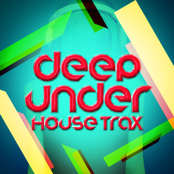 Deep Electro House Grooves|Deep House Music - Deep Under: House Trax