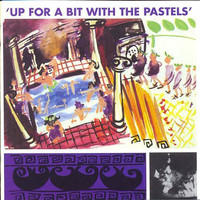 The Pastels - Up For A Bit With…