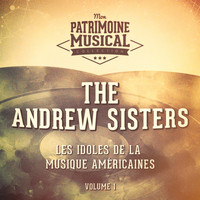 The Andrews Sisters - Les idoles de la musique américaine : The Andrews Sisters, Vol. 1