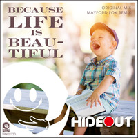 Hideout - Because Life Is Beautiful
