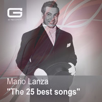 Mario Lanza - The 25 Best Songs