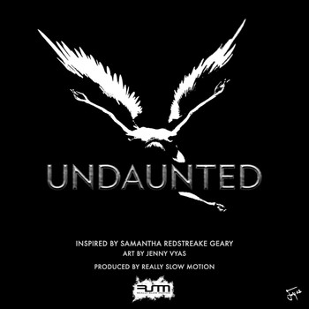 Really Slow Motion - Undaunted