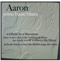 AaRON - Some Basic Blues