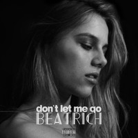 Beatrich - Don't Let Me Go