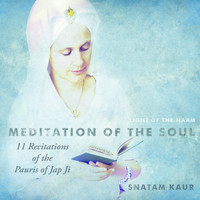 Snatam Kaur - 11 Recitations of the Pauris of Jap Ji (Meditation of the Soul)