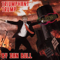 Dan Bull - Triumphant Trump (Donald Trump Inauguration Rap [Explicit])