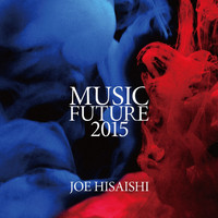 Various Artists - Joe Hisaishi Presents Music Future 2015