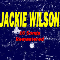 Jackie Wilson - Jackie Wilson (16 Songs Remastered [Explicit])