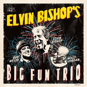 Elvin Bishop - Elvin Bishop's Big Fun Trio