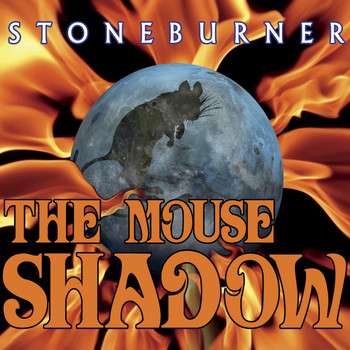 Stoneburner - The Mouse Shadow