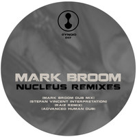 Mark Broom - Nucleus Remixes
