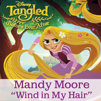 "Mandy Moore - Wind in My Hair (From ""Tangled: Before Ever After"")"