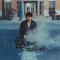 Barns Courtney - The Dull Drums - EP