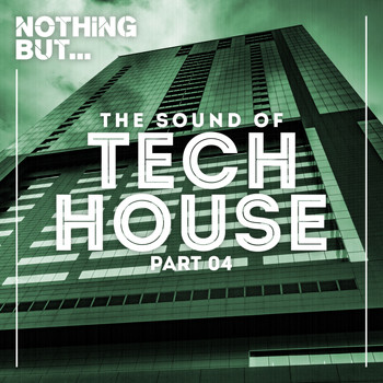Various Artists - Nothing But... The Sound Of Tech House, Vol. 4