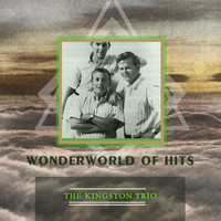 The Kingston Trio - Wonderworld Of Hits