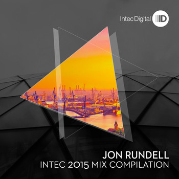 Jon Rundell - Intec 2015 Mixed by Jon Rundell