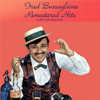 Fred Buscaglione - Remastered Hits (All Tracks Remastered)