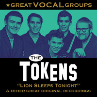 The Tokens - Great Vocal Groups