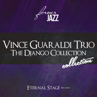 Vince Guaraldi Trio - The Django Collection (Forever Jazz)