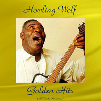 Howling Wolf - Howling Wolf Golden Hits (Remastered 2016)