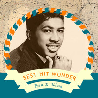 Ben E. King - Best Hit Wonder