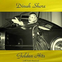 Dinah Shore - Dinah Shore Golden Hits (All Tracks Remastered)